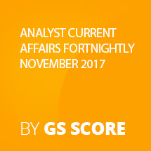 GS SCORE Analyst Current Affairs Fortnightly November 2017